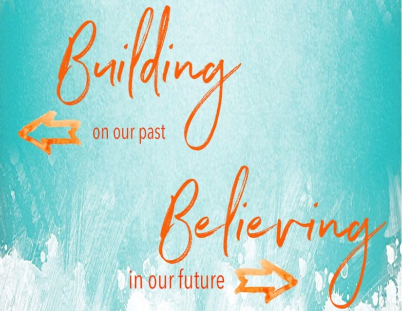 Building on Our Past...Believing in Our Future