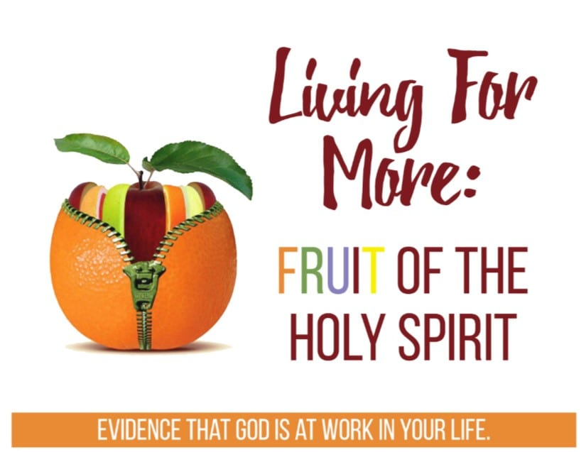 Living for More: Fruit of the Holy Spirit